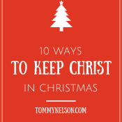 10 Ways to Keep Christ in Christmas