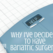 Why I Have Decided to Have Bariatric Surgery – Gastric Sleeve Surgery