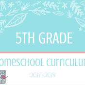 How to Homeschool Fifth Grade – 2017-2018 Curriculum Choices