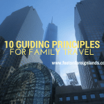 10 guiding principles for family travel