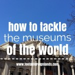 How to tackle the museums of the world