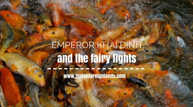 Emperor Khai Dinh and the fairy lights