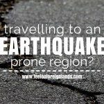 Travelling to an earthquake prone region?
