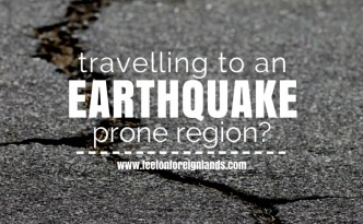 Travelling to an earthquake prone region? Here's what you need to know before you go: www.feetonforeignlands.com