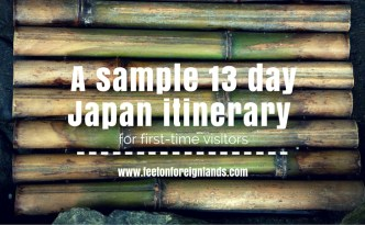 A sample 13 day itinerary for Japan: www.feetonforeignlands.com