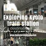 Exploring Kyoto's train station