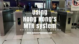 Using Hong Kong's MTR system