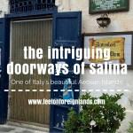The intriguing doorways of Salina in the Aeolian Islands, Italy.