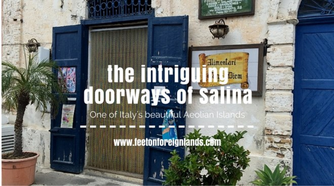 Doorways of Salina in the Aeolian Islands .