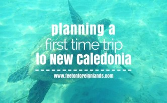 First time trip to New Caledonia