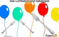 Das Luftballon und Gabelspiel