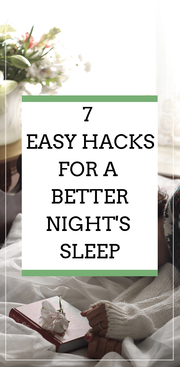 Who doesn\'t nee a better night\'s sleep?  If you are like me and need to get more sleep, read this post featuring 7 Easy Hacks For A Better Night\'s Sleep! #sleepbetter #sleeptight #goodnight #bedtime