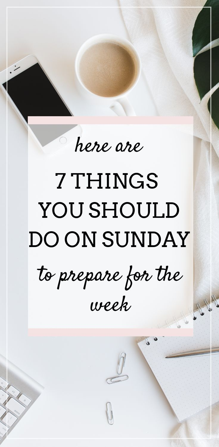 Want to have a successful week? You totally can if you prepare! Check out this list of 7 things you should do on Sunday to prepare for the week ahead.