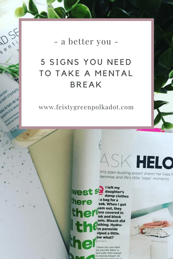 5 Signs You Need To Take a Mental Break: In today\'s world it is all about doing the most get the farthest ahead. While there is nothing wrong with being successful, make sure you take a mental break when you need one. #abetteryou #health #healthandwellness