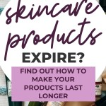 Do Skincare Products Expire