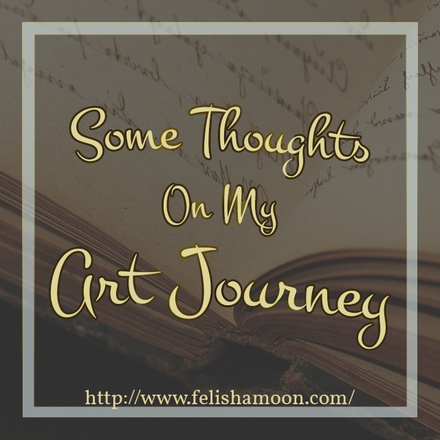 Some Thoughts on my Art Journey