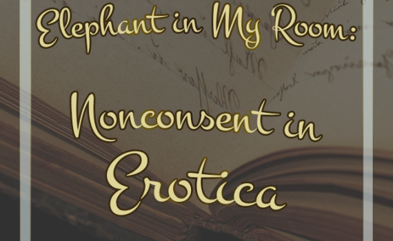 Elephant in My Room: Noncensent in Erotica