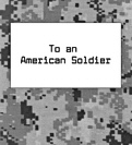 To an American Soldier