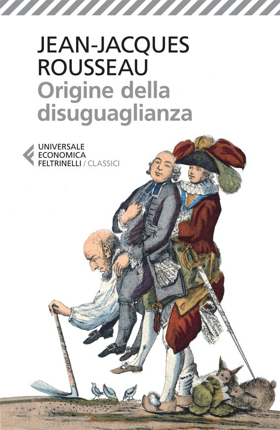 JeanJacques Rousseau  Origine della disuguaglianza  Libro Feltrinelli Editore  Universale