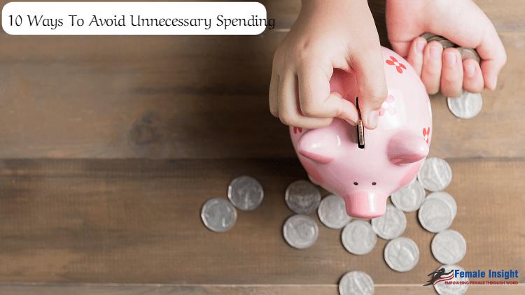 10 Ways To Avoid Unnecessary Spending (1)