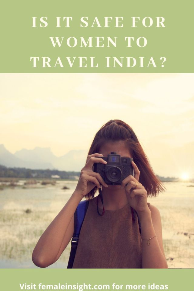Is it Safe for Women to Travel India