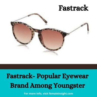 Fastrack- Popular Eyewear Brand Among Youngster