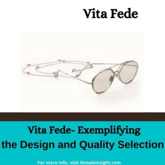 Vita Fede- Exemplifying the Design and Quality Selection-min
