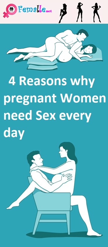 4 Reasons Why Pregnant Women Need sex Every Day