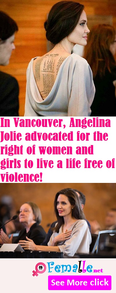 In Vancouver, Angelina Jolie advocated for the right of women and girls to live a life free of violence!