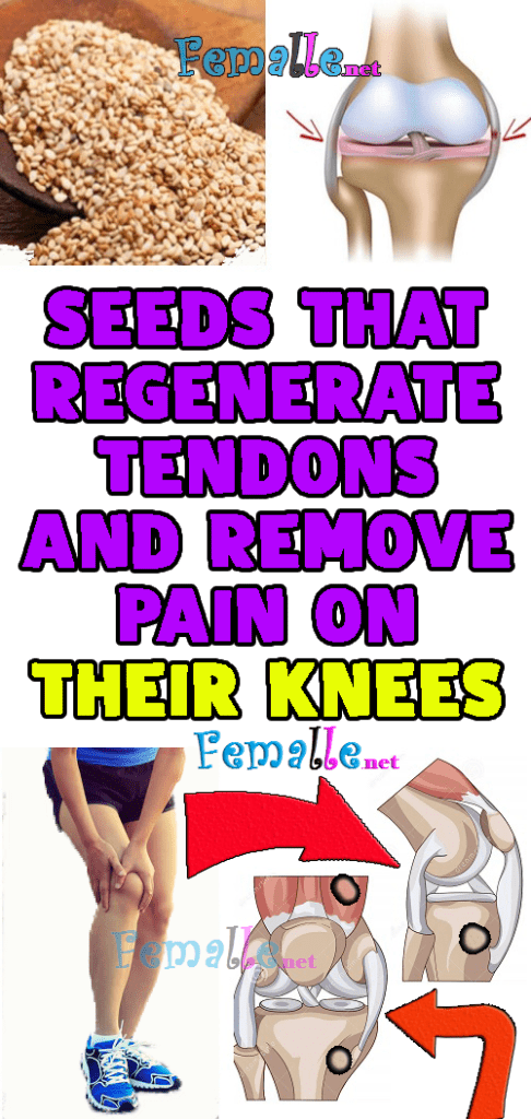 Seeds That Regenerate Tendons and Remove Pain On Their Knees