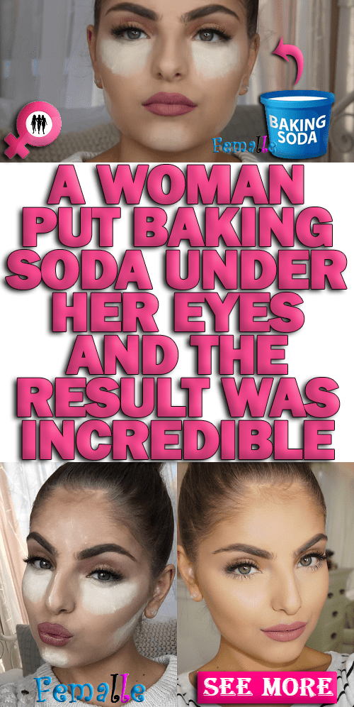 A Woman Put Baking Soda Under Her Eyes and the Result Was Incredible