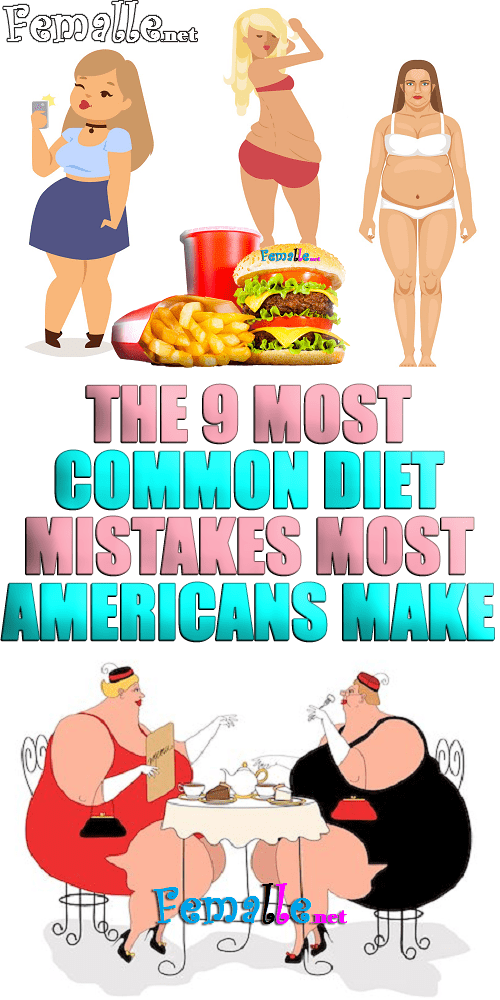The 9 Most Common Diet Mistakes Most Americans Make
