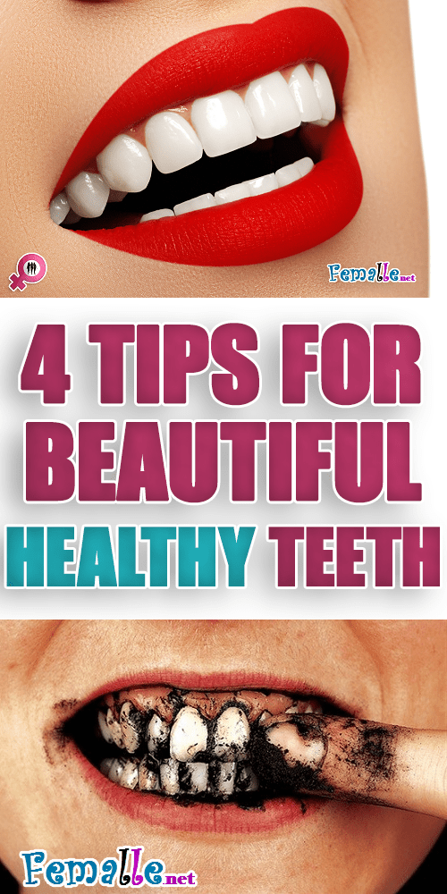 4 Tips For Beautiful & Healthy Teeth