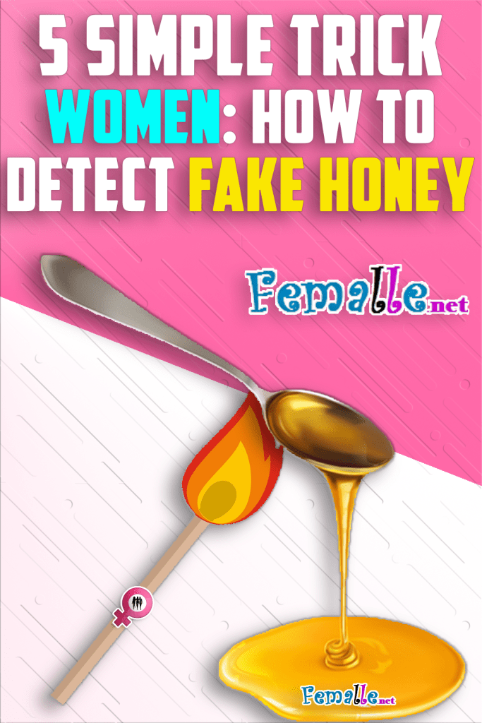 5 Simple Trick Women: How to Detect Fake Honey