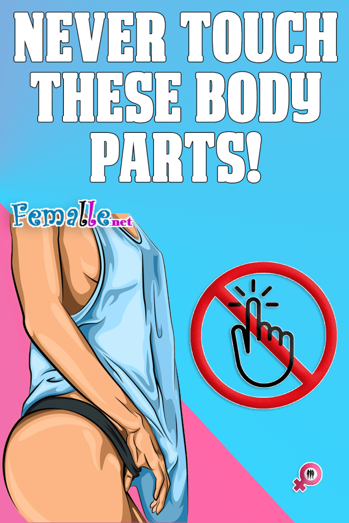 Never Touch These Body Parts! Women