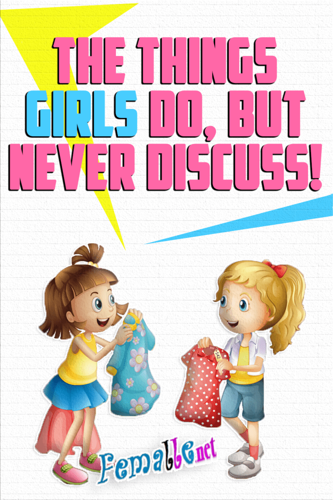 The Things Girls Do, But Never Discuss