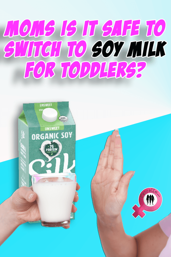 Moms Is It Safe To Switch To Soy Milk For Toddlers?