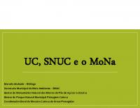 Unidades de Conservação, SNUC e o MoNa Pão de Açúcar – Marcelo Barros de Andrade, Gestor do MoNa Pão de Açúcar