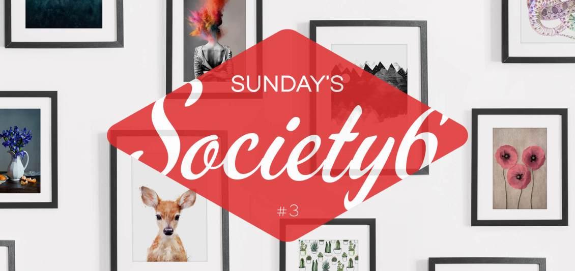 Sunday's Society6 #3 header
