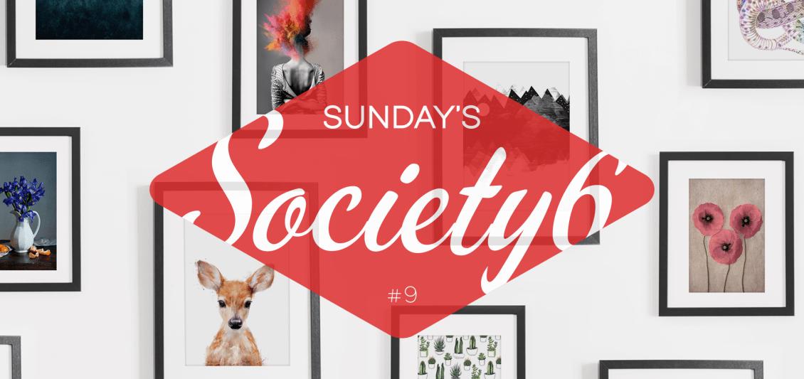 Sunday's Society6 #9