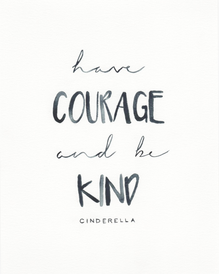 Quote | Have courage and be kind