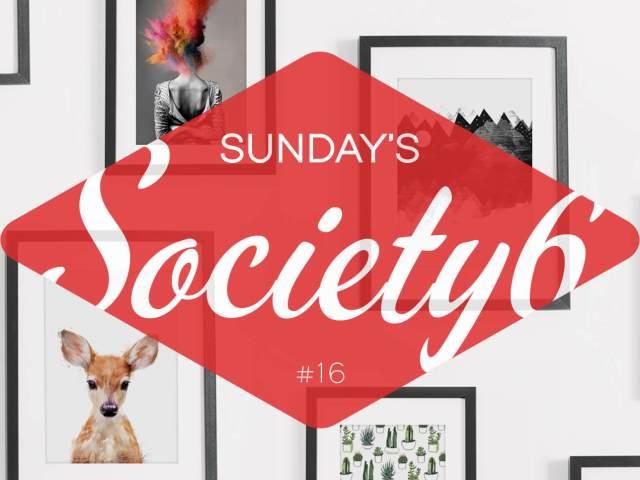 Sunday's Society6 - #16