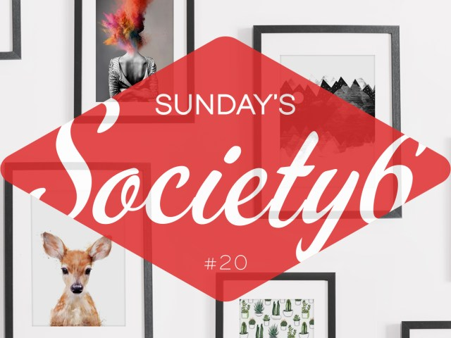 Sunday's Society6 - #20