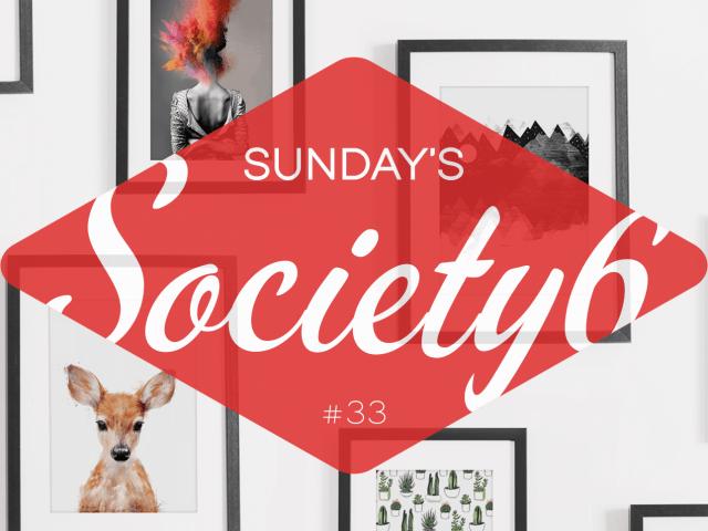 Sunday's Society6 #33