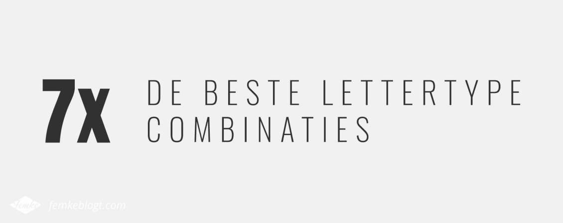7x De beste lettertype combinaties | Zeven voorbeelden om lettertypes te combineren voor een evenwichtig ontwerp