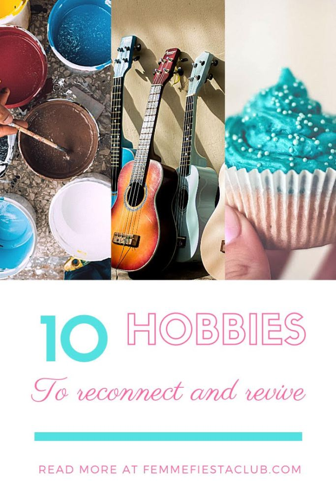 10 hobbies to reconnect and revive