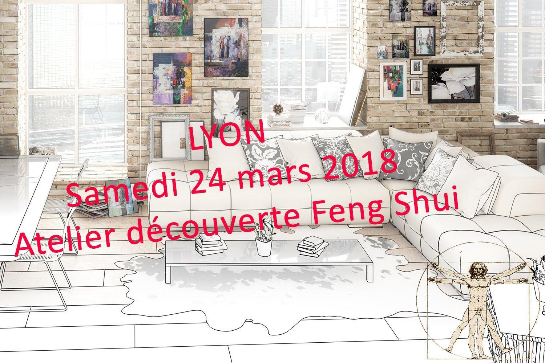 24 mars 2018 - Atelier Découverte Feng Shui LYON - Reste 2 places ...