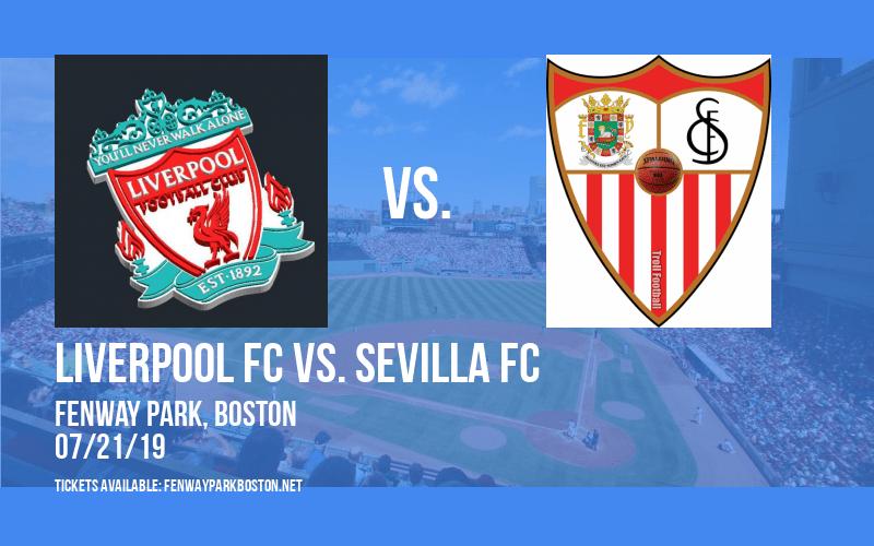 Liverpool FC vs. Sevilla FC Tickets | 21st July | Fenway Park in Boston