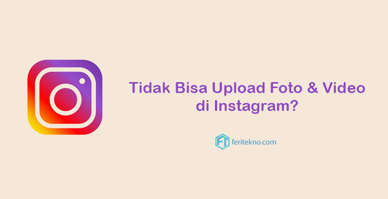upload foto video instagram bermasalah