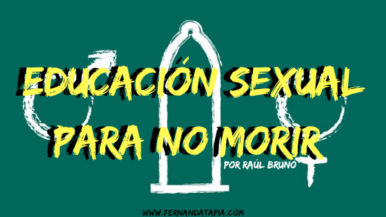 Educación sexual para NO morir.
